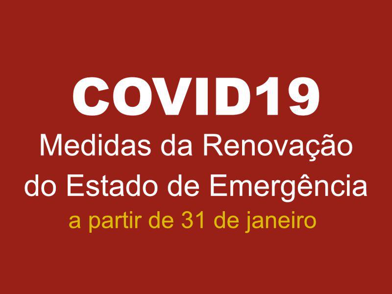Medidas da Renovação do Estado de Emergência, em vigor a partir das 00h00 de dia 31 de janeiro.